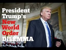 President Trump: A New World Order?