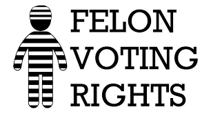 The Voice of Convicted Felons at the Ballot Box